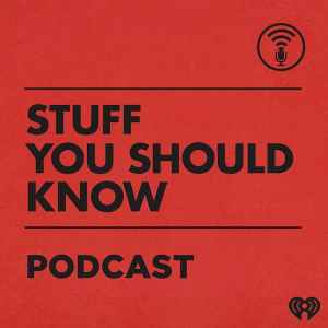 Stuff You Should Know: The Podcast
